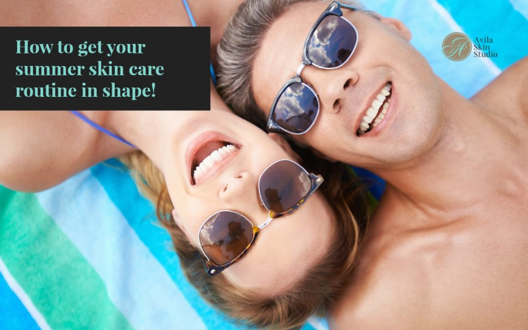 How to get your summer skin care routine in shape!