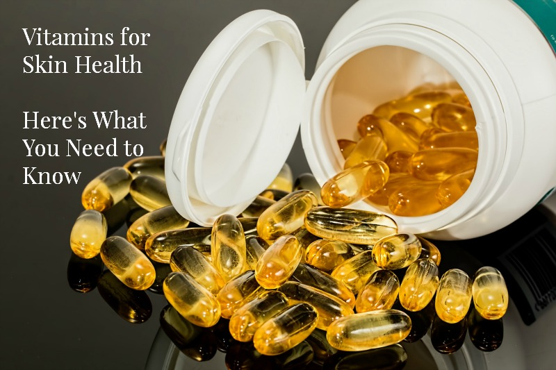 Vitamins for Skin Health: Here's What You Need to Know
