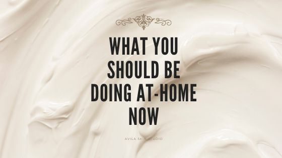 What You Should Be Doing At-Home NOW